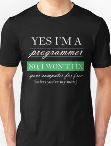 Yes I'm a programmer - white Unisex T-Shirt