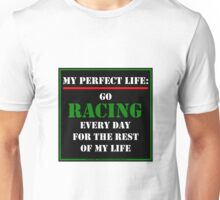 My Perfect Life: Go Racing Unisex T-Shirt