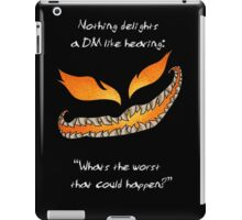 Nothing Delights a Dungeon Master like: iPad Case/Skin