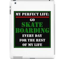 My Perfect Life: Go Skateboarding iPad Case/Skin