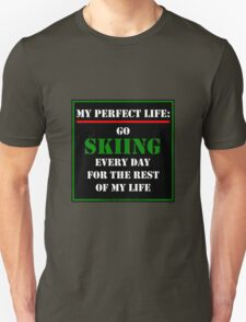 My Perfect Life: Go Skiing T-Shirt