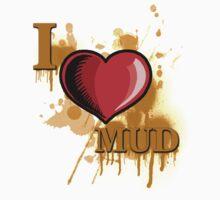 I Love Mud  Kids Tee