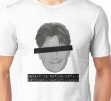Defeat is not an option. Unisex T-Shirt