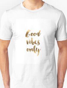 Good Vibes  gold dec T-Shirt