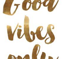 Good Vibes  gold dec Sticker