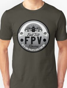 Full Tilt FPV Racings -It's The Pilots Life For Me- graphic apparel T-Shirt