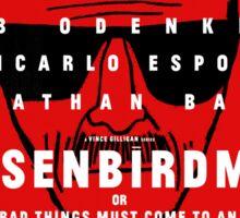 Heisenbirdman  Sticker
