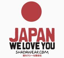 Japan, we love you by kaysha
