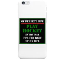 My Perfect Life: Play Hockey iPhone Case/Skin