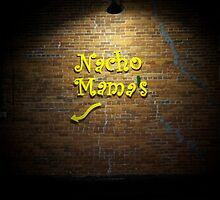Nacho Mama's Signage by Nora Caswell
