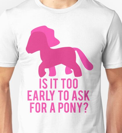 Baby Wants Pony Unisex T-Shirt