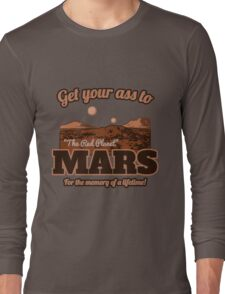Get Your Ass to Mars version 2 Long Sleeve T-Shirt