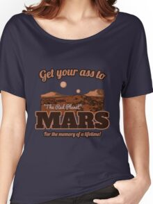 Get Your Ass to Mars version 2 Women's Relaxed Fit T-Shirt
