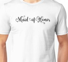 Maid of Honor Unisex T-Shirt