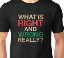 Right and Wrong Unisex T-Shirt