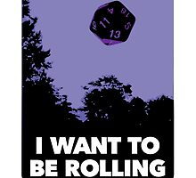 I Want to be Rolling… by SevenHundred