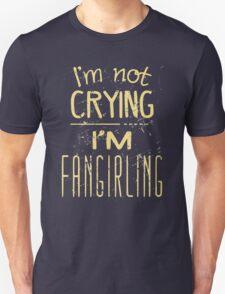 i'm not crying, I'M FANGIRLING  #2 Unisex T-Shirt