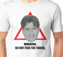 Charlie Sheen: Do not feed the tigers. Unisex T-Shirt