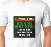 My Perfect Life: Ride My Dirt Bike Unisex T-Shirt