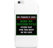 My Perfect Life: Ride My Motorcycle iPhone Case/Skin