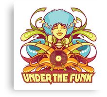 Under the Funk Canvas Print