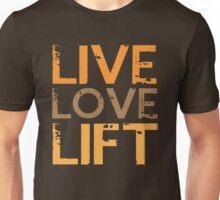 LIFT LOVE LIFT Unisex T-Shirt