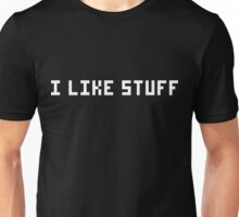i like stuff Unisex T-Shirt
