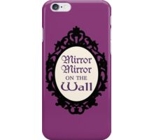 Once Upon a Time - Mirror Mirror On the Wall iPhone Case/Skin