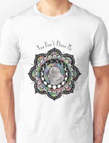 You Don't Phase Me Unisex T-Shirt