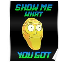 SHOW ME WHAT YOU GOT Poster