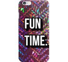Fun Time.  iPhone Case/Skin