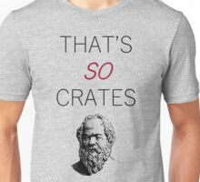 That's SO Crates Unisex T-Shirt