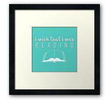 I wish that I was reading (blue) Framed Print