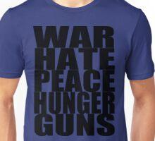 WAR HATE PEACE HUNGER GUNS (Black) Unisex T-Shirt