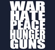 WAR HATE PEACE HUNGER GUNS (White) by bradsk88