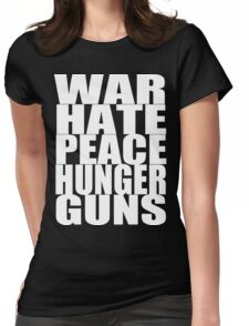 WAR HATE PEACE HUNGER GUNS (White) Womens Fitted T-Shirt