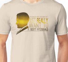 (I Want To) F. Scott Fitzgerald Unisex T-Shirt
