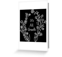 It's All Growth - (White) Greeting Card