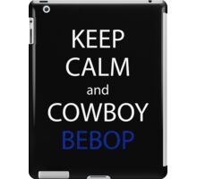 cowboy bebop keep calm and cowboy bebop anime manga shirt iPad Case/Skin