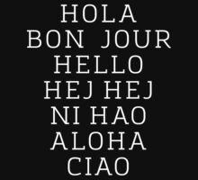 Hello 7 Languages Hola Bonjour Ni Hao Chinese French Italian by UrieTaher