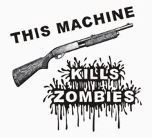 This Machine Kills Zombies by JoeAngelillo