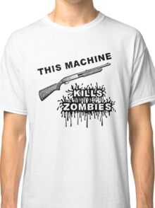 This Machine Kills Zombies Classic T-Shirt