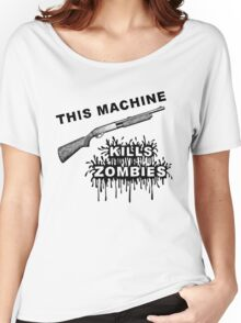 This Machine Kills Zombies Women's Relaxed Fit T-Shirt