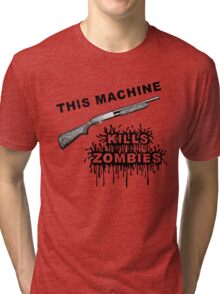 This Machine Kills Zombies Tri-blend T-Shirt