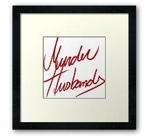 Murder Husbands [Text] Framed Print