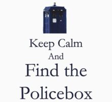 Keep Calm and Find the Policebox by Caffrin25