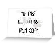 Intense Phil Collins Drum Solo Greeting Card