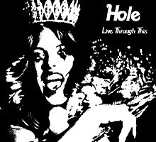 Live Through This - Hole (Courtney Love) Stencil by thegits