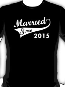 Married Since 2015 - Mens Funny Wedding Marriage T-Shirt