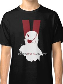 Deprived of all but pain Classic T-Shirt